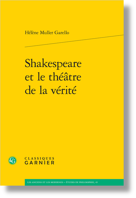 Shakespeare et le théâtre de la vérité - « Comes it not something near? »