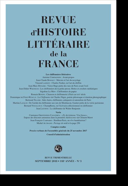 Revue d'Histoire littéraire de la France. 3 – 2018, 118e année - n° 3. Les chiffonniers littéraires