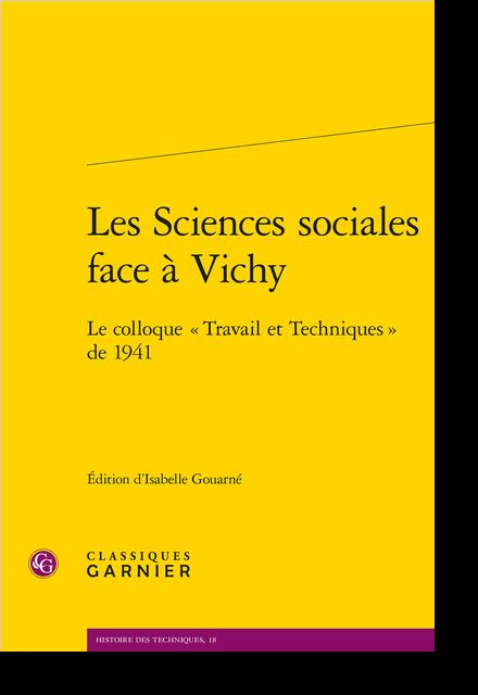 Les Sciences sociales face à Vichy. Le colloque « Travail et Techniques » de 1941