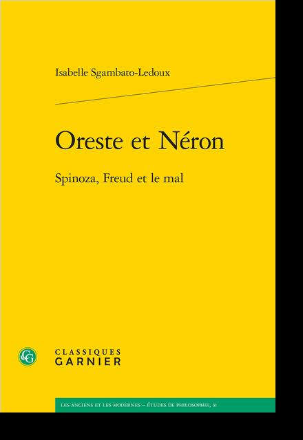 Oreste et Néron. Spinoza, Freud et le mal