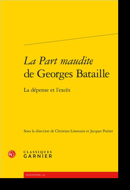 La Part maudite de Georges Bataille. La dépense et l'excès - Table des matières