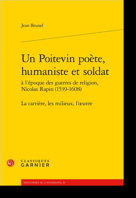 Un poitevin poète, humaniste et soldat à l'époque des guerres de religion, Nicolas Rapin (1539-1608). La carrière, les milieux, l'œuvre - I. Sources manuscrites