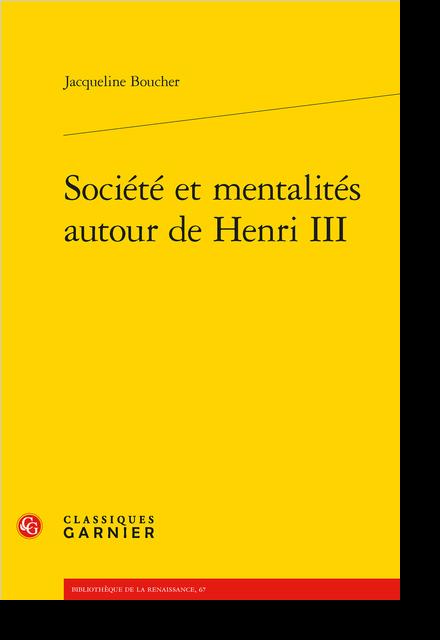 Société et mentalités autour de Henri III - Chapitre IV