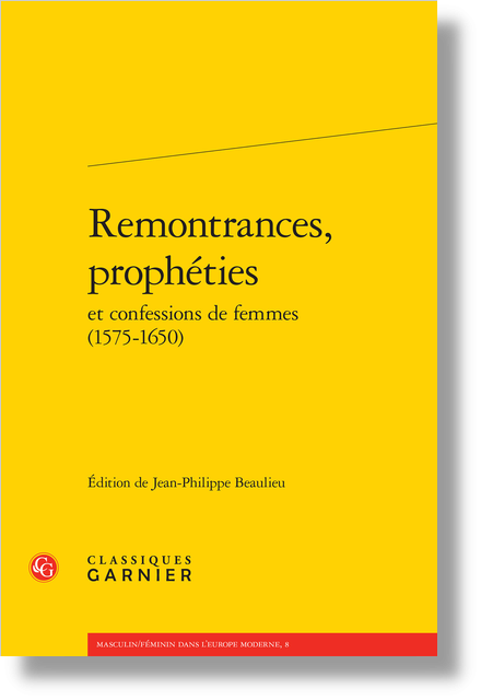 Remontrances, prophéties et confessions de femmes (1575-1650)