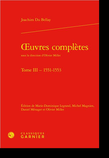 Œuvres complètes. Tome III. 1551-1553
