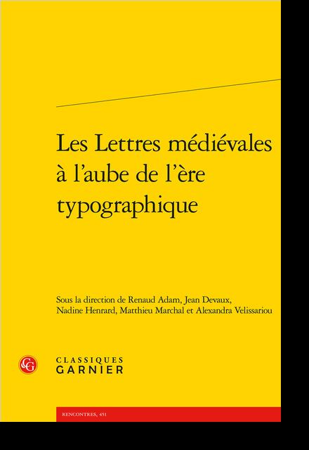 Les Lettres médiévales à l'aube de l'ère typographique