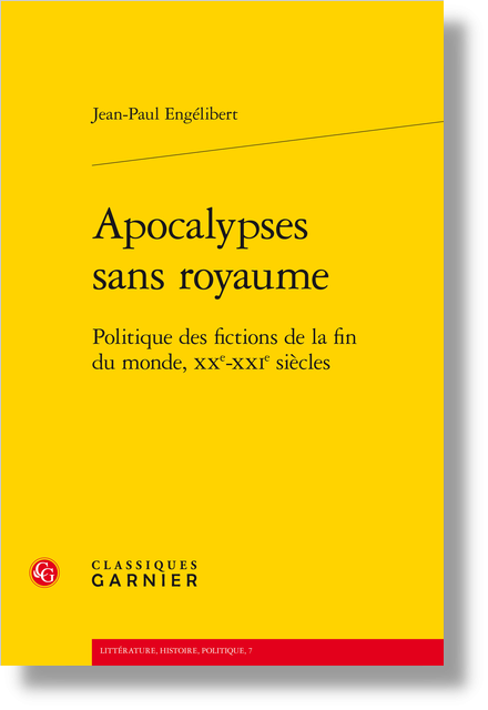 Apocalypses sans royaume. Politique des fictions de la fin du monde, XXe-XXIe siècles