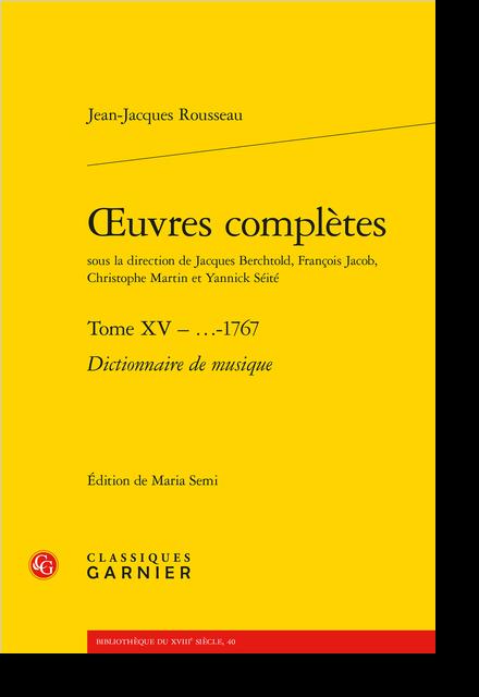 Œuvres complètes. Tome XV – …-1767. Dictionnaire de musique