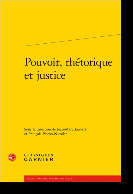 Pouvoir, rhétorique et justice - Table des matières