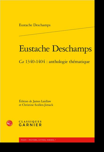 Eustache Deschamps. Ca 1340-1404 : anthologie thématique