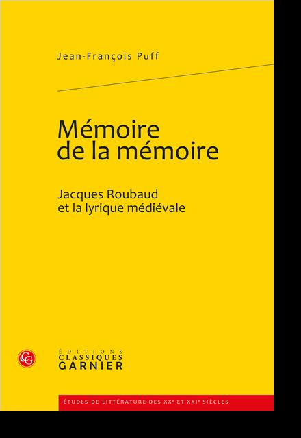 Mémoire de la mémoire. Jacques Roubaud et la lyrique médiévale - [Épigraphe]