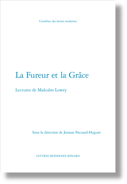 La Fureur et la Grâce. Lectures de Malcolm Lowry - The Aryan Ambiguity of Malcolm Lowry's In Ballast to the White Sea