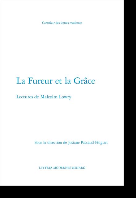 La Fureur et la Grâce. Lectures de Malcolm Lowry - La voix de l'écrit dans « Strange Comfort Afforded by the Profession »