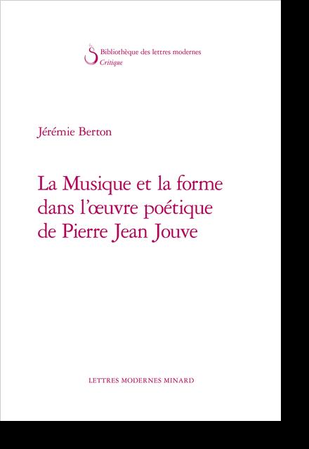 La Musique et la forme dans l'œuvre poétique de Pierre Jean Jouve