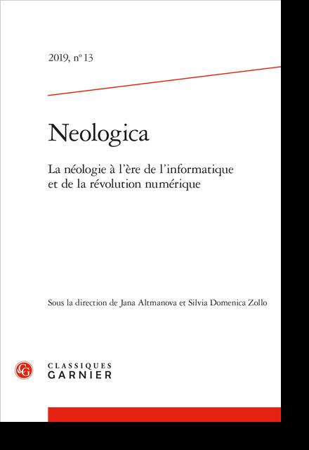 Neologica. 2019, n° 13. La néologie à l'ère de l'informatique et de la révolution numérique