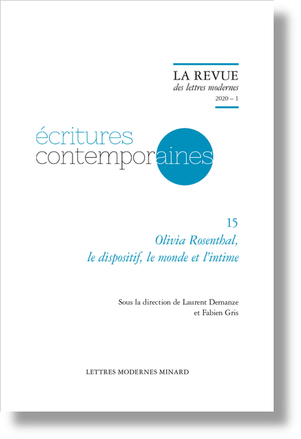 Olivia Rosenthal,. 2020 – 1 le dispositif, le monde et l'intime - Early Modern O. R.