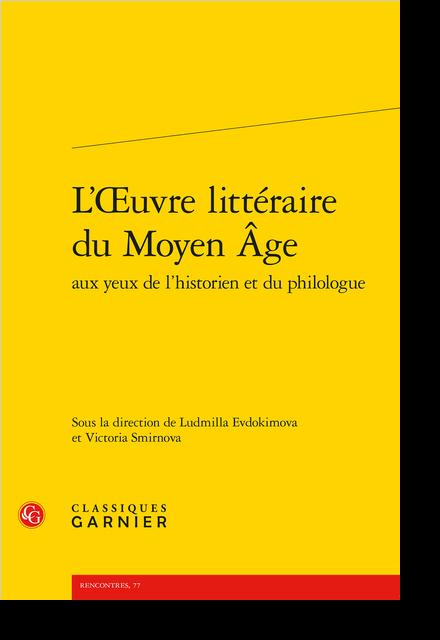 L'Œuvre littéraire du Moyen Âge aux yeux de l'historien et du philologue - Jeanne d'Arc et Louis XI