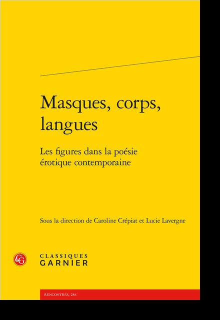 Masques, corps, langues. Les figures dans la poésie érotique contemporaine - Camille Aubaude