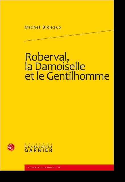 Roberval, la Damoiselle et le Gentilhomme - Marguerite de Navarre: L'Heptaméron (67enouvelle)