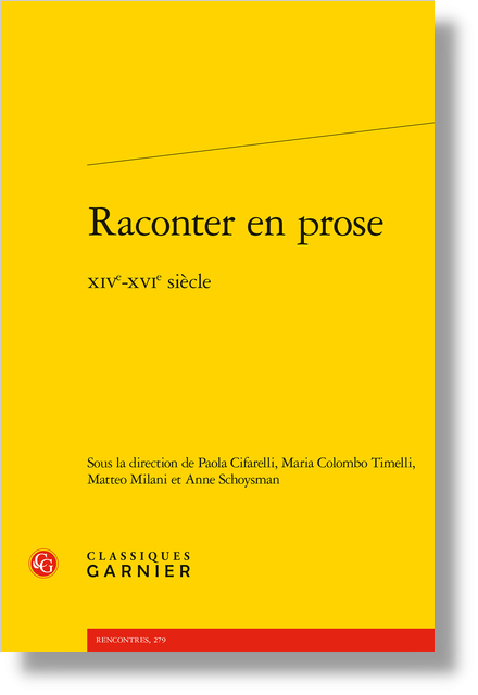 Raconter en prose. XIVe-XVIe siècle - Abstracts