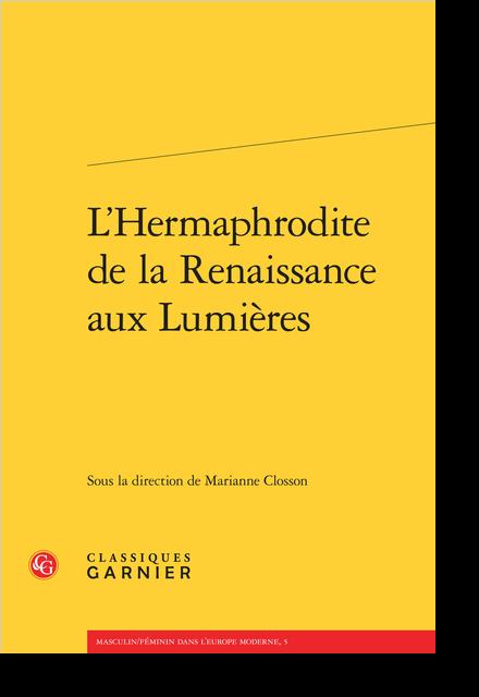 L'Hermaphrodite de la Renaissance aux Lumières - Avant-propos