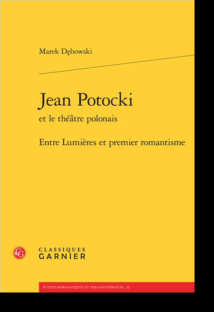 Jean Potocki et le théâtre polonais. Entre Lumières et premier romantisme