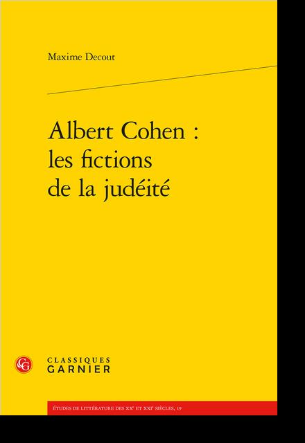 Albert Cohen : les fictions de la judéité