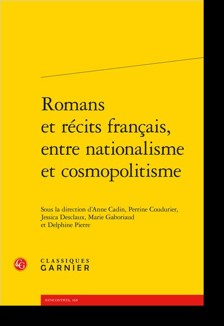 Romans et récits français, entre nationalisme et cosmopolitisme - Résumés et présentations des auteurs