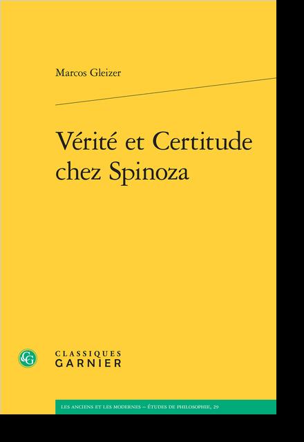 Vérité et Certitude chez Spinoza
