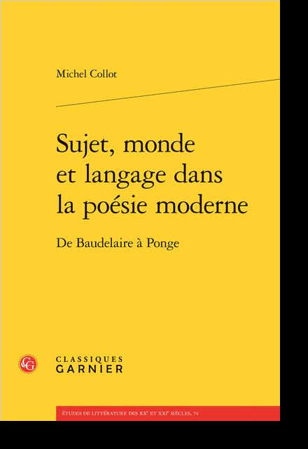 Sujet, monde et langage dans la poésie moderne. De Baudelaire à Ponge - Ode secrète