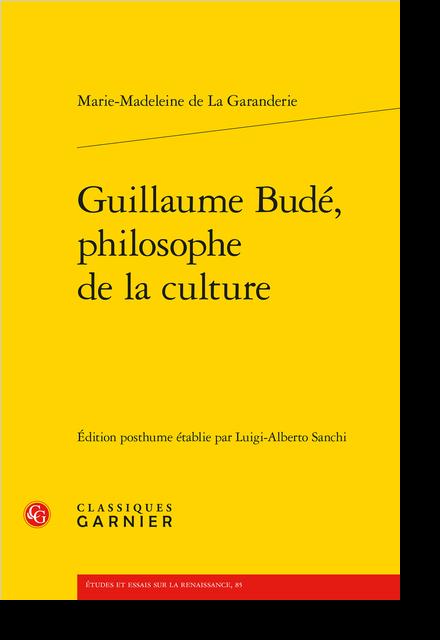 Guillaume Budé, philosophe de la culture