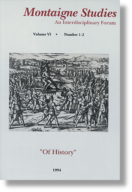 Montaigne Studies. 1994 An Interdisciplinary Forum, n° 6. Of History