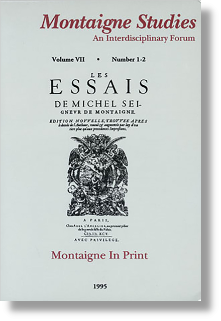 Montaigne Studies. 1995 An Interdisciplinary Forum, n° 7. Montaigne in Print - Editorial Board