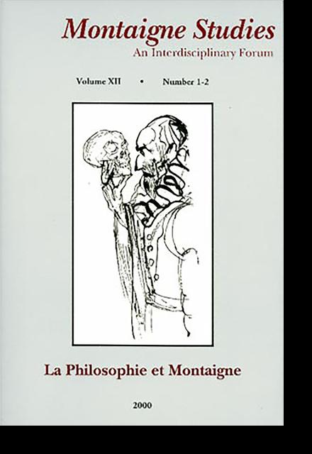Montaigne Studies. 2000 An Interdisciplinary Forum, n° 12. La Philosophie et Montaigne