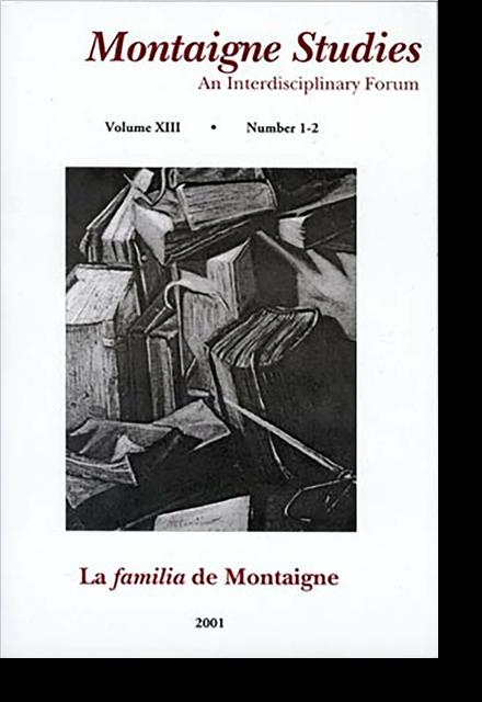 Montaigne Studies. 2001 An Interdisciplinary Forum, n° 13. La famiglia de Montaigne