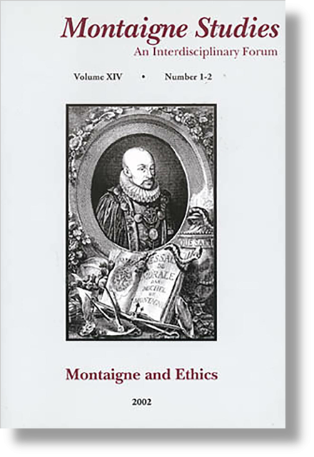 Montaignes Studies. 2002 An Interdisciplinary Forum, n° 14. Montaigne and Ethics