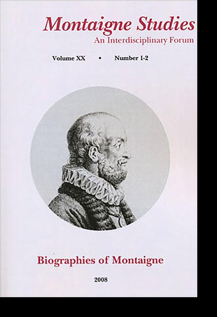 Montaigne Studies. 2008 An Interdisciplinary Forum, n° 20. Biographies of Montaigne