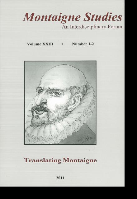 Montaigne Studies. 2011 An Interdisciplinary Forum, n° 23. Translating Montaigne