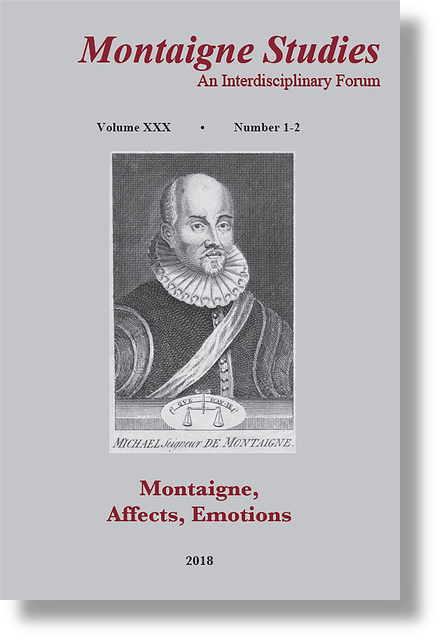 Montaigne Studies. 2018 An Interdisciplinary Forum, n° 30. Montaigne, Affect, Emotion