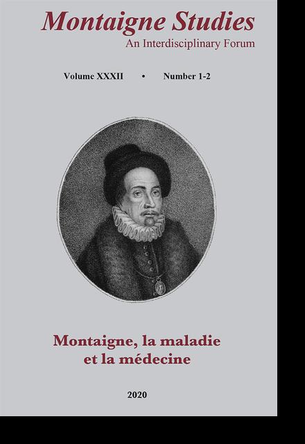 Montaigne Studies. 2020 An Interdisciplinary Forum, n° 32. Montaigne, la maladie et la médecine