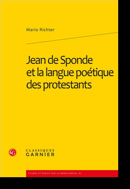 Jean de Sponde et la langue poétique des protestants - Giulio Cesare Paschali