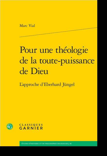Pour une théologie de la toute-puissance de Dieu. L'approche d'Eberhard Jüngel