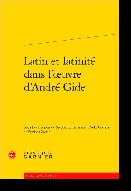 Latin et latinité dans l'œuvre d'André Gide