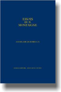 Fac-simile en quadrichromie de l'« Exemplaire de Bordeaux » des Essais de Montaigne.. Exemplaire contenant le manuscrit de la dernière édition des Essais [feuilles en boîte]
