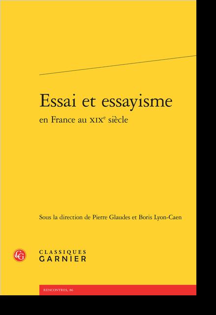 Essai et essayisme en France au XIXe siècle - Résumés des contributions