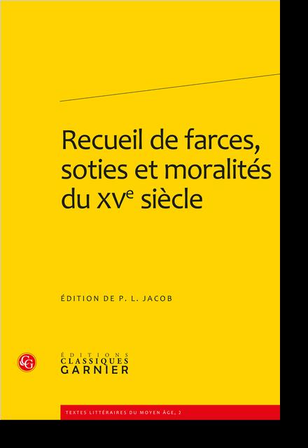 Recueil de farces, soties et moralités du XVe siècle