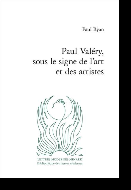 Paul Valéry, sous le signe de l'art et des artistes