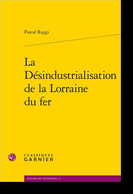 La Désindustrialisation de la Lorraine du fer