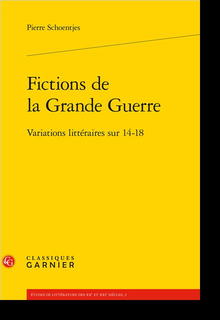 Fictions de la Grande Guerre. Variations littéraires sur 14-18