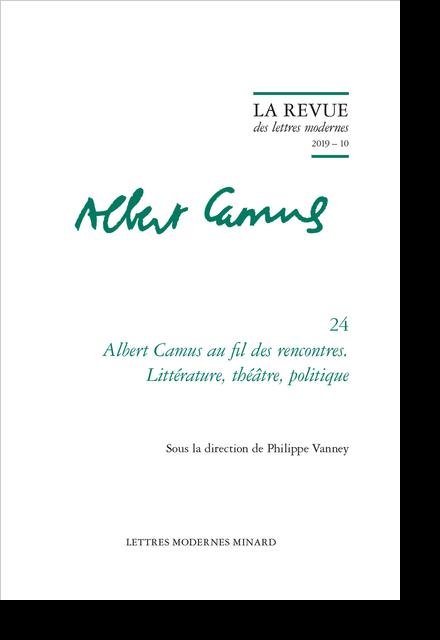 Albert Camus au fil des rencontres. Littérature, théâtre, politique. 2019 – 10
